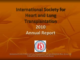 International Society for  Heart and Lung  Transplantation 2010  Annual Report