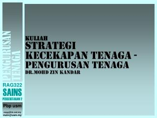 Kuliah  Strategi KECEKAPAN TENAGA - pengurusan tenaga  Dr.Mohd Zin Kandar