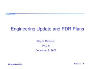 Engineering Update and PDR Plans
