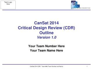CanSat 2014  Critical Design Review (CDR) Outline Version  1.0