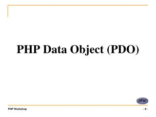 PHP Data Object (PDO)