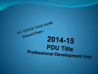 2014-15 PDU Title Professional Development Unit