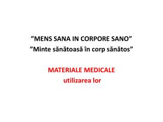 �MENS SANA IN CORPORE SANO� � Minte  s?n?toas? �n corp  s?n?tos � MATERIALE MEDICALE