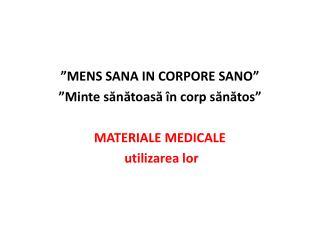 """""""MENS SANA IN CORPORE SANO"""" """" Minte  sănătoasă în corp  sănătos """" MATERIALE MEDICALE"""