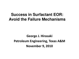 Success  in Surfactant  EOR:  Avoid the Failure Mechanisms