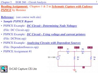 Reading Assignment: Chapters 1 & 2 in  Schematic Capture with Cadence PSPICE  by Herniter