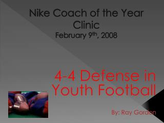 Nike Coach of the Year Clinic February 9 th , 2008