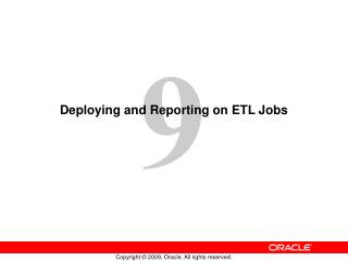 Deploying and Reporting on ETL Jobs