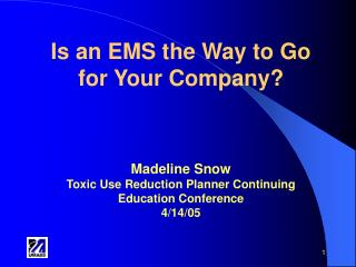 Is an EMS the Way to Go  for Your Company? Madeline Snow