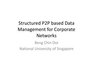 Structured P2P based Data Management for Corporate Networks