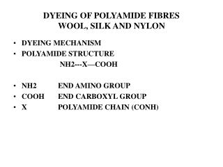 DYEING OF POLYAMIDE FIBRES WOOL, SILK AND NYLON
