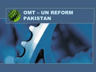 OMT – UN REFORM PAKISTAN