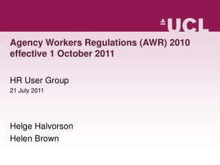 Agency Workers Regulations (AWR) 2010 effective 1 October 2011