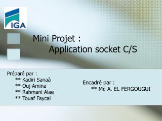 Mini Projet : 	Application socket C/S