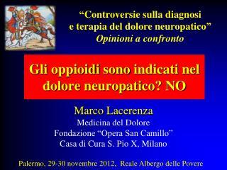 Gli oppioidi sono indicati nel dolore neuropatico ? NO