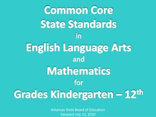 Common Core State Standards in English Language Arts and  Mathematics for  Grades Kindergarten   12th