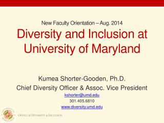 New Faculty Orientation – Aug. 2014 Diversity and Inclusion at  University of Maryland