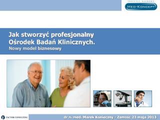 Jak stworzyć profesjonalny  Ośrodek Badań Klinicznych. Nowy model biznesowy