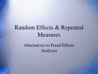 Random Effects & Repeated Measures