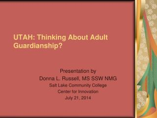 UTAH: Thinking About Adult Guardianship?