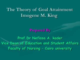 The Theory of Goal Attainment Imogene M. King