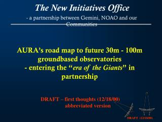 The New Initiatives Office - a partnership between Gemini, NOAO and our Communities