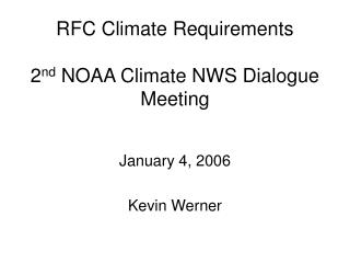 RFC Climate Requirements 2 nd  NOAA Climate NWS Dialogue Meeting