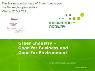 Green Industry – Good for Business and  Good for Environment Tore  Lasse  By