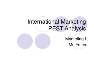 International Marketing PEST Analysis