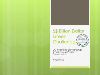 $$ Billion Dollar Green Challenge