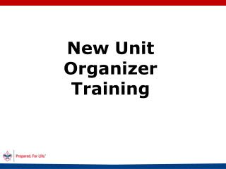 New Unit Organizer Training