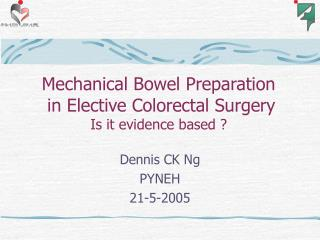 Mechanical Bowel Preparation  in Elective Colorectal Surgery Is it evidence based ?
