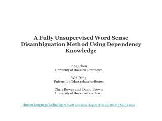 A Fully Unsupervised Word Sense D isambiguation Method Using Dependency Knowledge