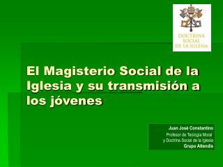 El Magisterio Social de la Iglesia y su transmisión a los jóvenes