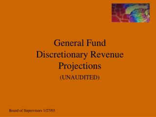 General Fund Discretionary Revenue Projections