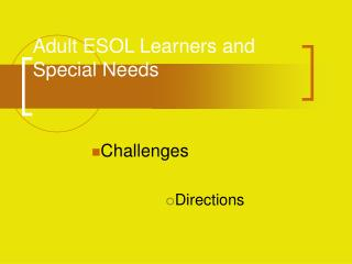 Adult ESOL Learners and Special Needs