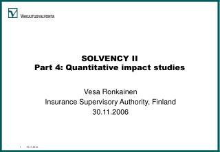 SOLVENCY II Part 4: Quantitative impact studies