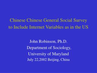 Chinese Chinese General Social Survey to Include Internet Variables as in the US