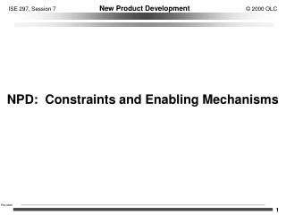 NPD:  Constraints and Enabling Mechanisms