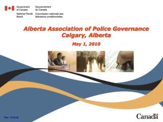 Alberta Association of Police Governance Calgary, Alberta May 1, 2010