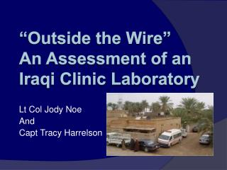 """Outside the Wire"" An Assessment of an Iraqi Clinic Laboratory"