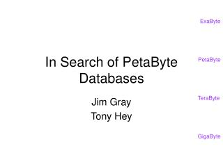 In Search of PetaByte Databases