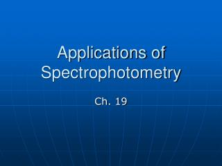 Applications of Spectrophotometry