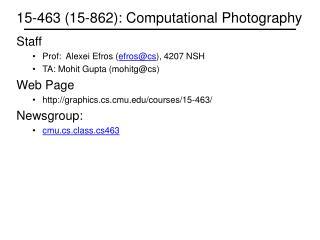 15-463 (15-862): Computational Photography