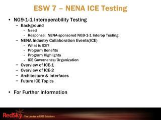 ESW 7 – NENA ICE Testing
