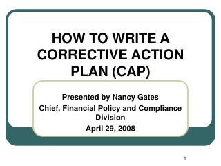HOW TO WRITE A CORRECTIVE ACTION PLAN (CAP) Presented by Nancy Gates