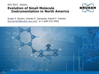 ACA 2012 - Boston Evolution of Small Molecule Instrumentation in North America