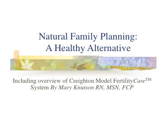 Natural Family Planning:   A Healthy Alternative
