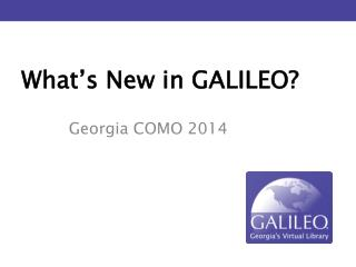 What's New in GALILEO?