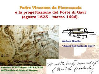Padre Vincenzo da Fiorenzuola  e la progettazione del Forte di Gavi  agosto 1625   marzo 1626.